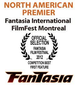 NORTH AMERICAN PREMIER: Fantasia International FilmFest Montreal (official selection,competition best first feature)