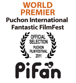 WORLD PREMIER: Puchon International Fantastic FilmFest (official selection)